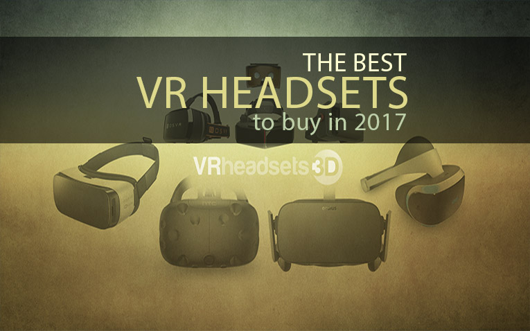 Best VR Headset 2018 – Buyer's Guide and Reviews