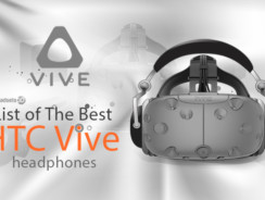List of The Best HTC Vive Headphones